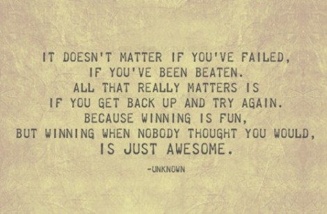 It-Doesnt-Matter-If-Youve-Failed-If-Youve-Been-Beaten1